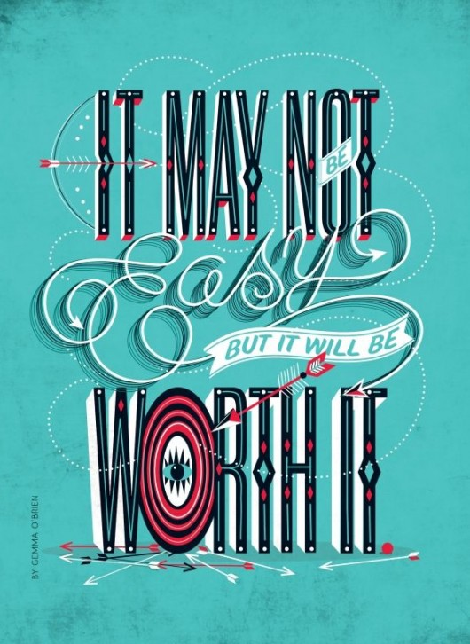 it-may-not-be-easy-but-it-will-be-worth-it