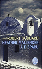 robert goddard heather mallender a disparu